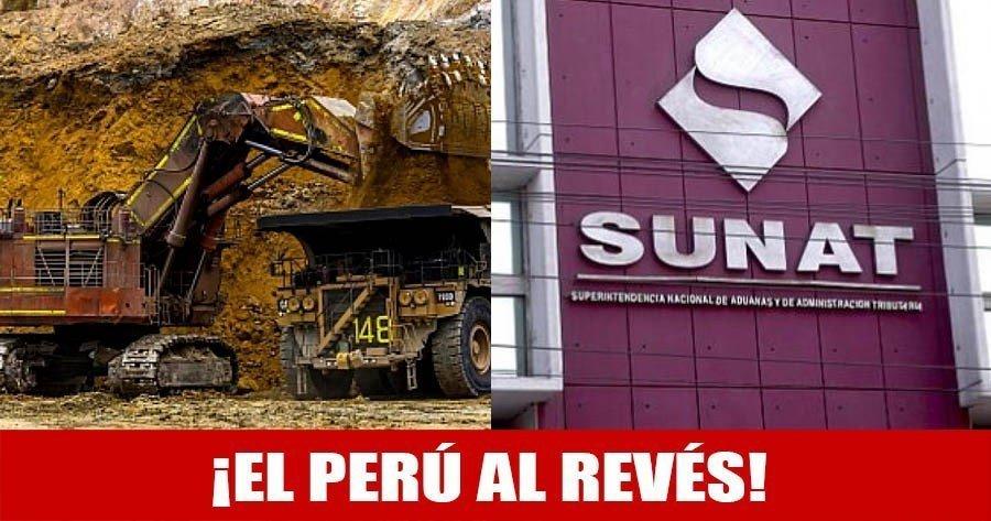 EMPRESAS MINERAS NO PAGAN TODOS SUS IMPUESTOS Y SUNAT LES DEVUELVE S/ 15 MIL MILLONES